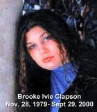 Brooke Ivie Clapson, November 28, 1979 - September 29, 2000 Taken by violent crime