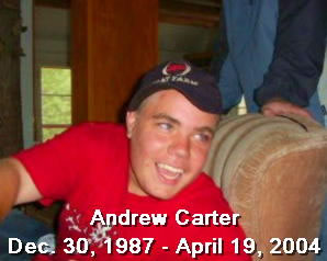 Andrew Carter, December 3, 1987 - April 14, 2004 Taken by violent crime