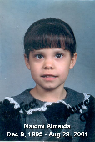 Naiomi Almeida, December 1, 1995 - August 29, 2001 Taken by violent crime