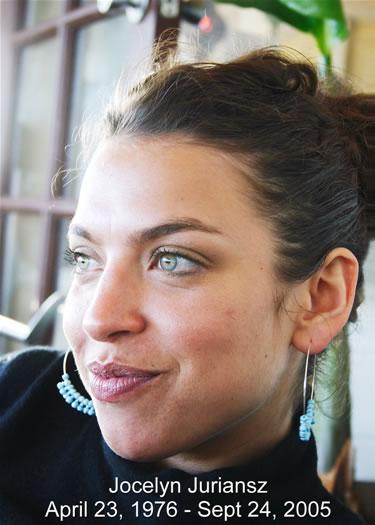 Jocelyn Juriansz, April 23, 1976 - December 3, 2004 Taken by violent crime