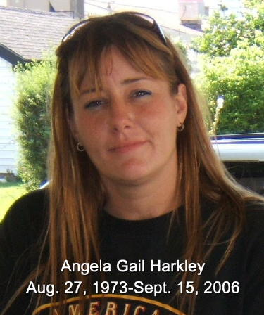 Angela Gail Harkley August 27, 1993 - September 15, 2006 Taken by violent crime