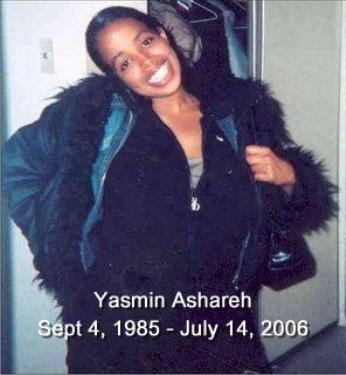 Yasmin Ashara, September 4, 1985 - July 14, 2006 Taken by violent crime